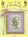 Cross Stitch Wit & Wisdom: Over 45 Designs With Words to Brighten Your Day - Joan Elliott