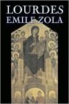 Lourdes  - Émile Zola, Ernest Alfred Vizetelly