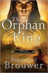 The Orphan King - Sigmund Brouwer