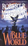 Blue World - Robert R. McCammon