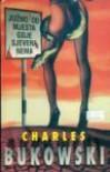 Južno od mjesta gdje sjevera nema - Charles Bukowski