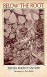 Below the Root  - Zilpha Keatley Snyder, Alton Raible