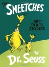 The Sneetches and Other Stories - Dr. Seuss