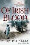 Of Irish Blood - Mary Pat Kelly