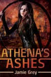 Athena's Ashes - Jamie Grey