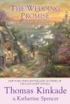 The Wedding Promise - Thomas Kinkade, Katherine Spencer