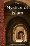 Mystics of Islam (Library of Perennial Philosophy: Spiritual Classics Series) - R. A. Nicholson