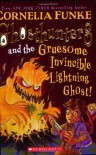 Ghosthunters and the Gruesome Invincible Lightning Ghost! - Cornelia Funke