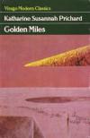 Golden Miles - Katharine Susannah Prichard, Drusilla Modjeska