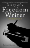 Diary of a Freedom Writer: The Experience - Darrius Garrett