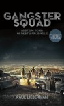 Gangster Squad: Covert Cops, the Mob, and the Battle for Los Angeles - Paul Lieberman