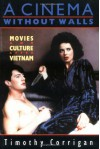 A Cinema Without Walls: Movies and Culture after Vietnam - Timothy Corrigan