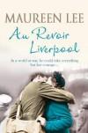 Au Revoir Liverpool - Maureen Lee