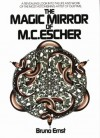 The Magic Mirror of M.C. Escher/a Revealing Look into the Life and Work of the Most Astonishing Artist of Our Time - Bruno Ernst