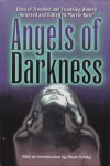 Angels of Darkness: Tales of Troubled and Troubling Women - Marvin Kaye