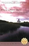 Where the River Runs - Patti Callahan Henry
