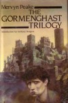 The Gormenghast Trilogy - Anthony Burgess, Mervyn Peake