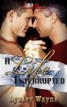 A Life Interrupted - Lynley Wayne
