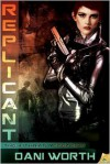 Replicant - Dani Worth