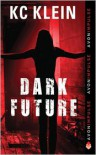 Dark Future - K.C. Klein