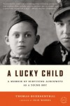 A Lucky Child: A Memoir of Surviving Auschwitz as a Young Boy - Thomas Buergenthal