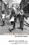 Urban Injustice: How Ghettos Happen - David Hilfiker, Marian Wright Edelman