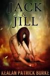 Jack & Jill - Kealan Patrick Burke