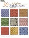 50 Fabulous Knit Stitches (Leisure Arts #4280) - Rita Weiss Creative Partners