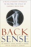 Back Sense: A Revolutionary Approach to Halting the Cycle of Chronic Back Pain - Dr. Ronald D. Siegel;Michael Urdang;Dr. Douglas R. Johnson
