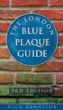 The London Blue Plaque Guide - Nick Rennison