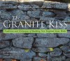 The Granite Kiss: Traditions and Techniques of Building New England Stone Walls - Kevin Gardner, Susan Allport