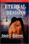 Eternal Designs - Gracie C. McKeever