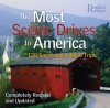 The Most Scenic Drives in America: 120 Spectacular Road Trips - Reader's Digest Association, Robert J. Dolezal