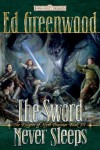 The Sword Never Sleeps - Ed Greenwood