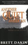 Another Quiet American: Stories Of Life In Laos - Brett Dakin