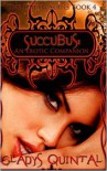 Succubus: An Erotic Companion - Gladys Quintal