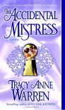 The Accidental Mistress - Tracy Anne Warren