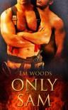 Only Sam - Em Woods