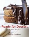 Ready for Dessert: My Best Recipes - David Lebovitz