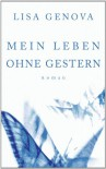 Mein Leben ohne Gestern - Lisa Genova, Veronika Dünninger