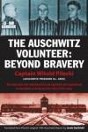 The Auschwitz Volunteer: Beyond Bravery - Witold Pilecki, Jarek Garlinski, Michael Schudrich