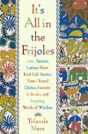 It's All In The Frijoles: 100 Famous Latinos Share Real Life Stories Time Tested Dichos Favorite Folkta - Yolanda Nava