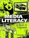 Media Literacy in the K-12 Classroom - Frank W. Baker
