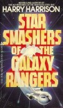 Star Smashers of the Galaxy Rangers - Harry Harrison