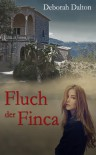 Fluch der Finca - Ein Mystery Romance Roman - Deborah Dalton