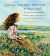 Pioneer Girl: The Annotated Autobiography - Laura Ingalls Wilder