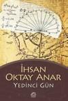 Yedinci Gün - Ihsan Oktay Anar
