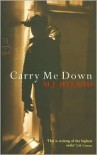 Carry Me Down - M.J. Hyland