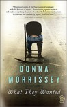 What They Wanted - Donna Morrissey
