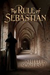 The Rule of Sebastian - Shelter Somerset